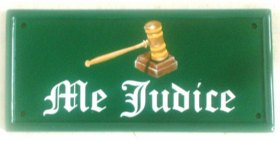 Judges gavel sign - painted on a green two line rectangle by Gerry - font is Old English